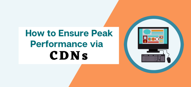 How to ensure peak performance via CDNs -banner -by Hamnah Amir